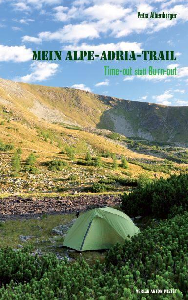 Cover Mein Alpe-Adria-Trail, Petra Albemberger, Verlag Anton Pustet